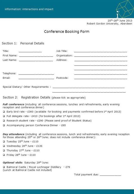 Conference Booking Form 25 th -28 th June 2013 Robert Gordon University, Aberdeen Section 1: Personal Details Section 2: Registration Details (please tick.