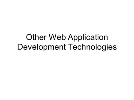 Other Web Application Development Technologies. PHP.