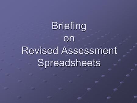 Briefing on Revised Assessment Spreadsheets. Introduction Rationale for Changes Revised Grading Scheme Introduction of Module Performance Descriptors.
