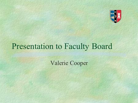 Presentation to Faculty Board Valerie Cooper. Background §Students need to practice skill of movement analysis §No feedback available as each movement.