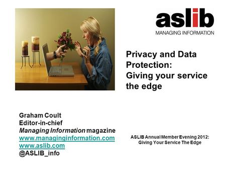 Graham Coult Editor-in-chief Managing Information magazine  ASLIB Annual Member Evening 2012: Giving.