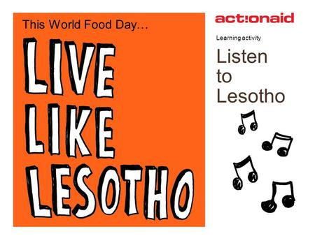 Learning activity Listen to Lesotho This World Food Day…