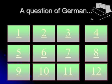 A question of German... 1234 5678 9101112. A question of German... 1 Is there a …. nearby?