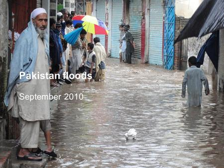 Pakistan floods September 2010. What has happened?