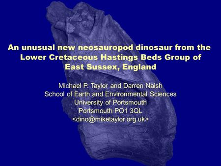 An unusual new neosauropod dinosaur from the Lower Cretaceous Hastings Beds Group of East Sussex, England Michael P. Taylor and Darren Naish School of.