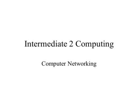 Intermediate 2 Computing