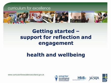 Getting started – support for reflection and engagement health and wellbeing.