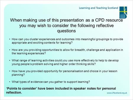 When making use of this presentation as a CPD resource you may wish to consider the following reflective questions How can you cluster experiences and.