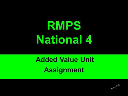 RMPS National 4 Added Value Unit Assignment RMPS.