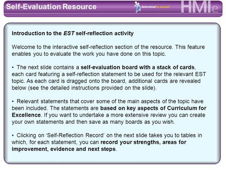 School/Centre: Reflecting on the effectiveness of Self-Evaluation Resource The levels on the board are as in How Good Is Our school? Above the board, type.