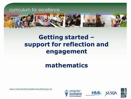 Getting started – support for reflection and engagement mathematics.