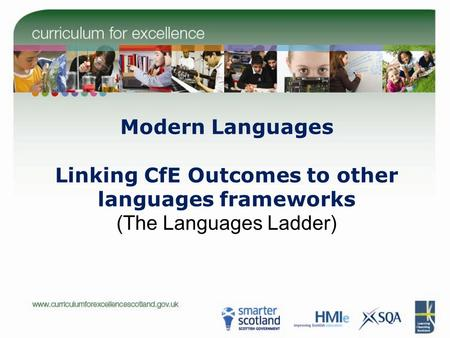 Modern Languages Linking CfE Outcomes to other languages frameworks (The Languages Ladder)