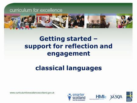 Getting started – support for reflection and engagement classical languages.