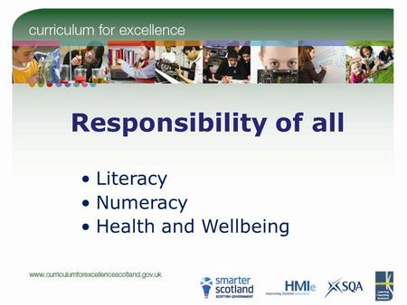Responsibility of all Literacy Numeracy Health and Wellbeing.