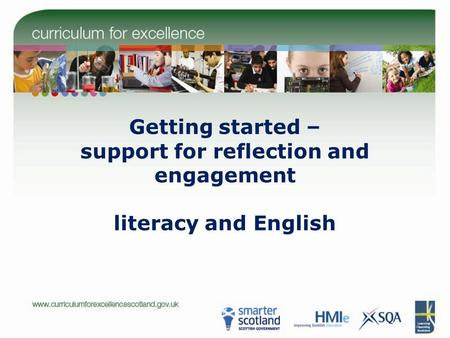 Getting started – support for reflection and engagement literacy and English.