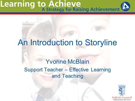 An Introduction to Storyline Yvonne McBlain Support Teacher – Effective Learning and Teaching.