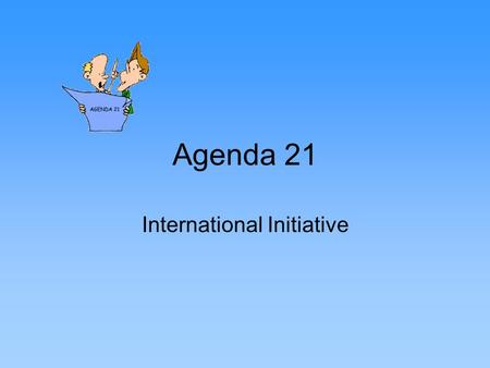 Agenda 21 International Initiative. Earth Summit Agenda 21 was established at the 1992 United Nations Conference on Environment and Development in Rio.