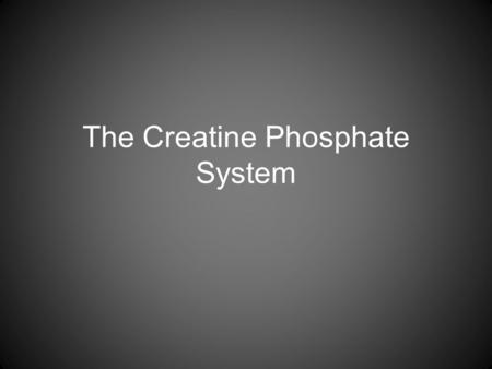 The Creatine Phosphate System. You have already learned that during strenuous activity muscle cells break down ATP, releasing ADP, phosphate and energy.