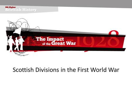 Scottish Divisions in the First World War. 51st Highland Division – 1916 General Officer Commanding Major-General G. M. Harper 152 nd Infantry Brigade153.