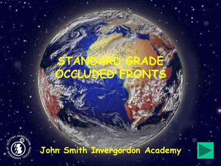 STANDARD GRADE OCCLUDED FRONTS John Smith Invergordon Academy.