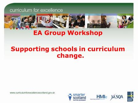 EA Group Workshop Supporting schools in curriculum change.