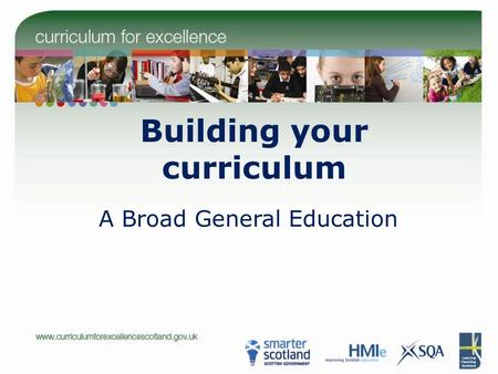 Building your curriculum A Broad General Education.