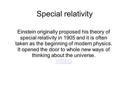 theory of special relativity questions After completing this lesson, you should be able to explain what einstein's special theory of relativity is and use equations from the theory to.