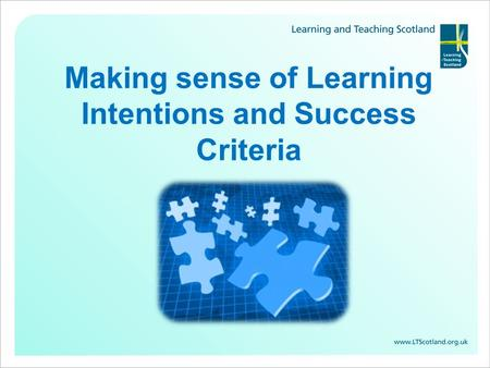 Making sense of Learning Intentions and Success Criteria.