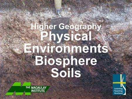 Higher Geography Physical Environments Biosphere Soils.