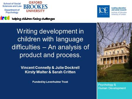 School of Social Sciences and Law Department of Psychology Writing development in children with language difficulties – An analysis of product and process.