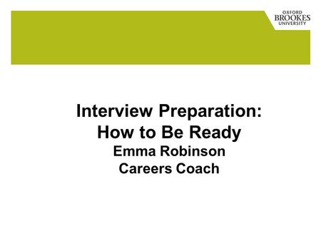 Interview Preparation: How to Be Ready Emma Robinson Careers Coach.