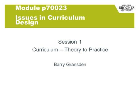 Module p70023 Issues in Curriculum Design