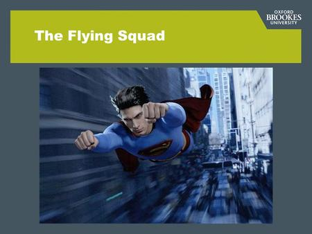 The Flying Squad. Introduction The Flying Squad is a group of students who are trained in the use of a variety of software applications The Squad was.