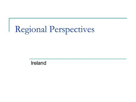 Regional Perspectives Ireland. General comments The Irish poor law was modelled on the new English Poor Law but there were fundamental differences between.