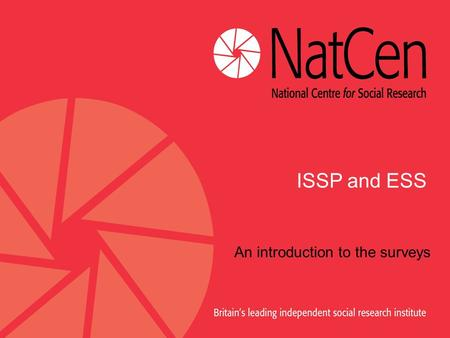 ISSP and ESS An introduction to the surveys. The International Social Survey Programme (ISSP)