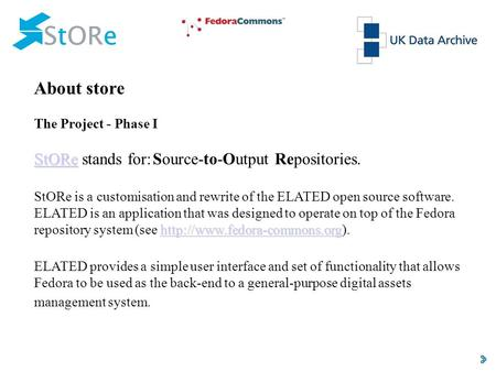 About store The Project - Phase I StORe StORe StORe stands for: Source-to-Output Repositories.