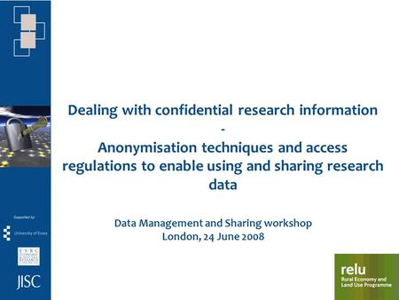 Dealing with confidential research information - Anonymisation techniques and access regulations to enable using and sharing research data Data Management.