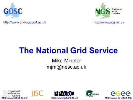 The National Grid Service Mike Mineter.