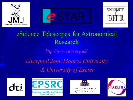 Liverpool John Moores University & University of Exeter eScience Telescopes for Astronomical Research