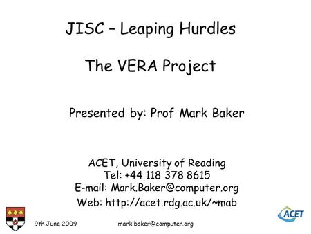 9th June Presented by: Prof Mark Baker ACET, University of Reading Tel: +44 118 378 8615   Web: