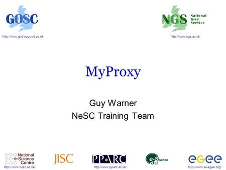MyProxy Guy Warner NeSC Training.