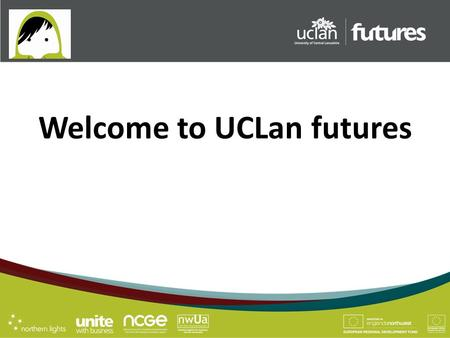 Welcome to UCLan futures. next door to the library.