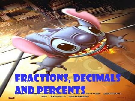 FRACTIONS, DECIMALS AND PERCENTS A fraction can be used to represent part of a whole or part of a set. 3 4.