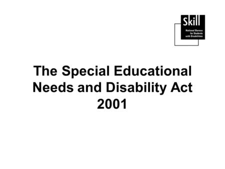 The Special Educational Needs and Disability Act 2001.