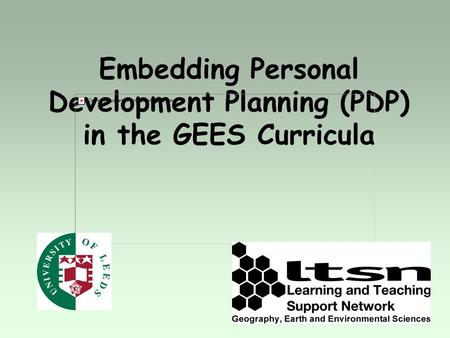 Embedding Personal Development Planning (PDP) in the GEES Curricula.