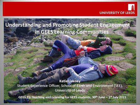 Understanding and Promoting Student Engagement in GEES Learning Communities GEES 11: Teaching and Learning for GEES students, 30 th June – 1 st July 2011.