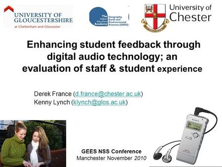 Enhancing student feedback through digital audio technology; an evaluation of staff & student experience Derek France