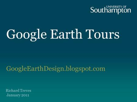 Google Earth Tours GoogleEarthDesign.blogspot.com Richard Treves January 2011.