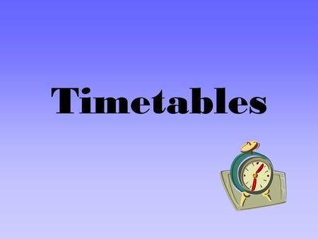 Timetables. How long does a journey take? If you wish to find out how long a journey lasts, you need to know the start time and the end time of the journey.