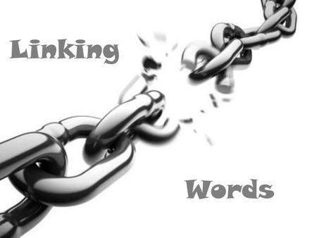 Linking Words.